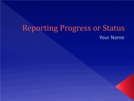 Reporting Progress Or Status Presentation
