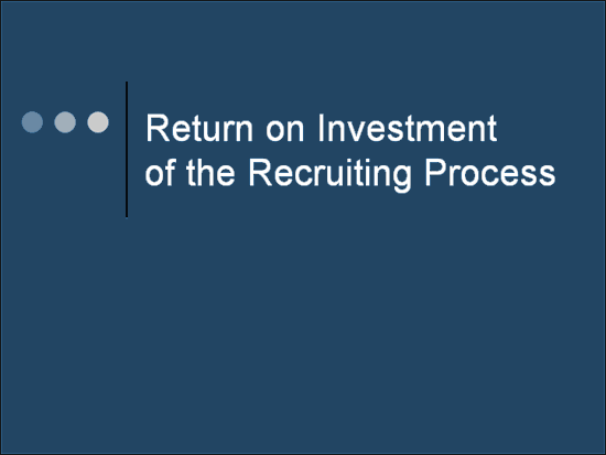Download 01 Return On Investment Of The Recruiting Process Presentation
