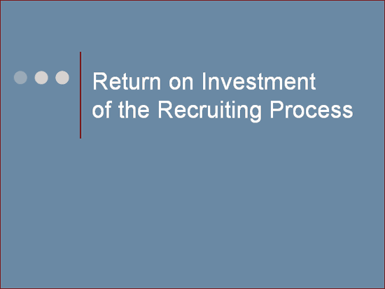Download 02 Return On Investment Of The Recruiting Process Presentation