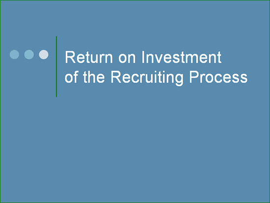 Download 03 Return On Investment Of The Recruiting Process Presentation